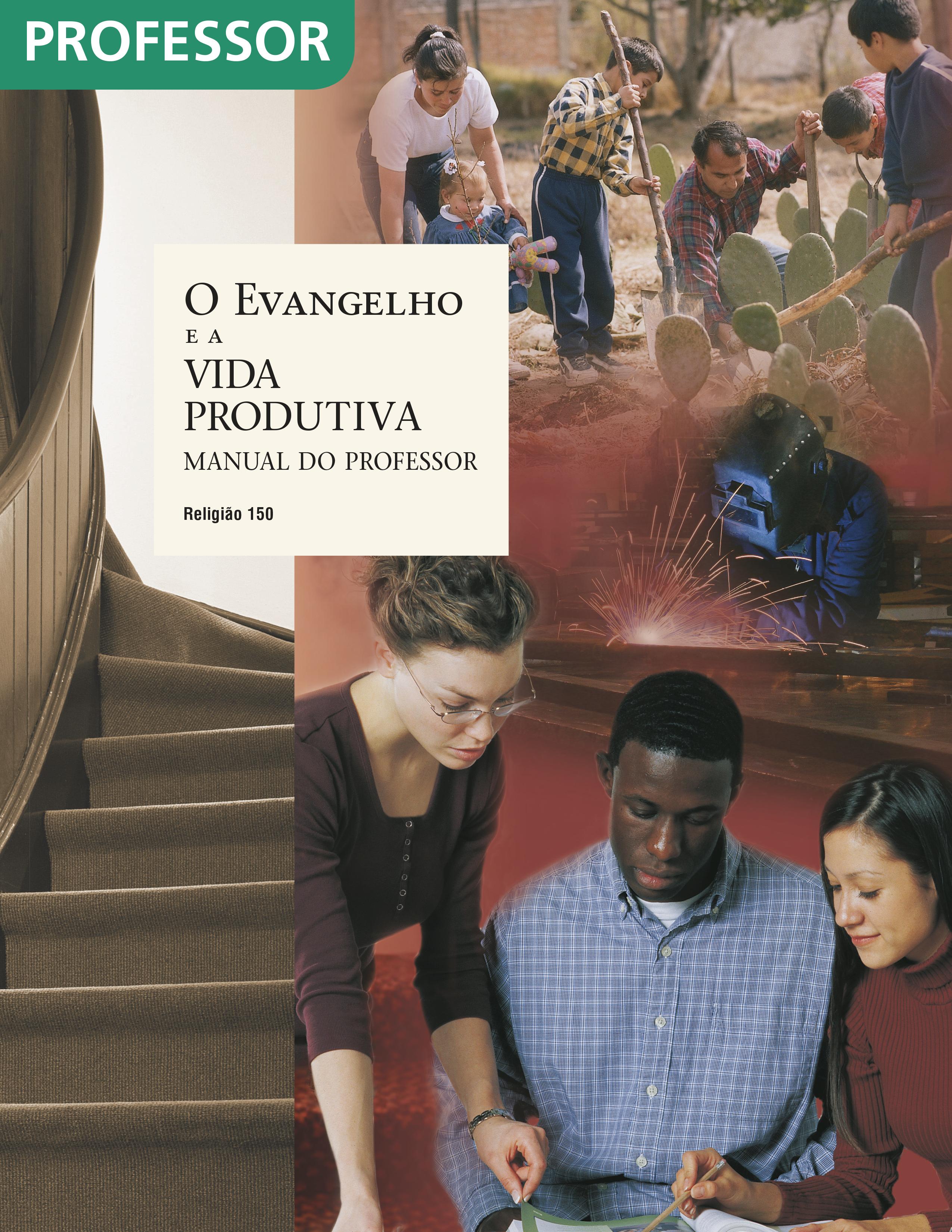 O Evangelho e a Vida Produtiva — Manual do Professor (Rel 150)