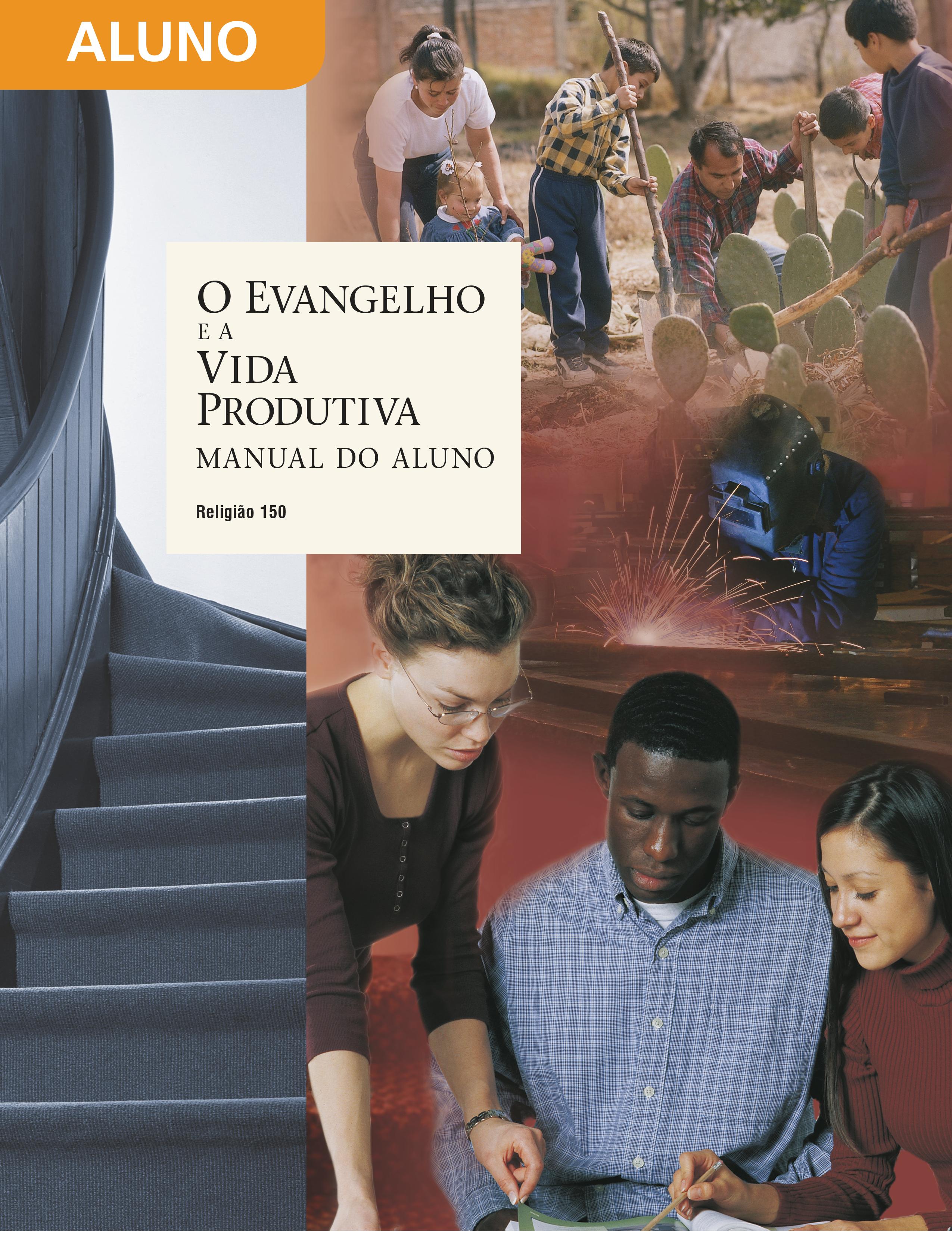O Evangelho e a Vida Produtiva — Manual do Aluno (Rel 150)
