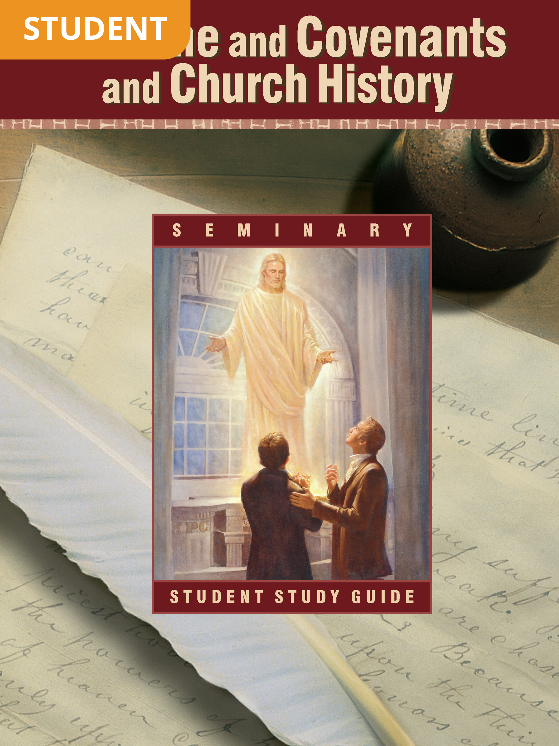 Doctrine and Covenants and Church History Seminary Student Study Guide