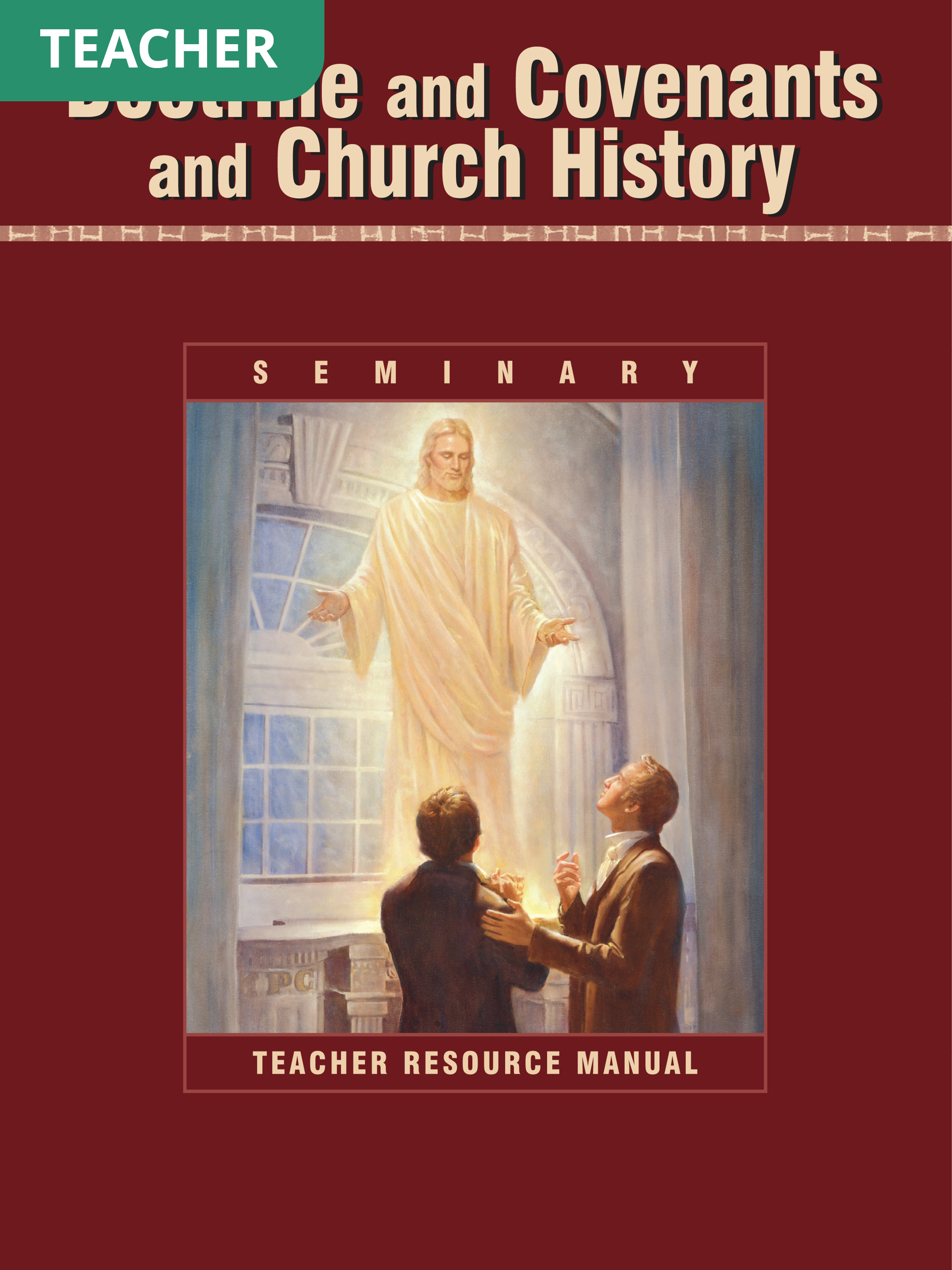 Doctrine and Covenants and Church History Seminary Teacher Resource Manual