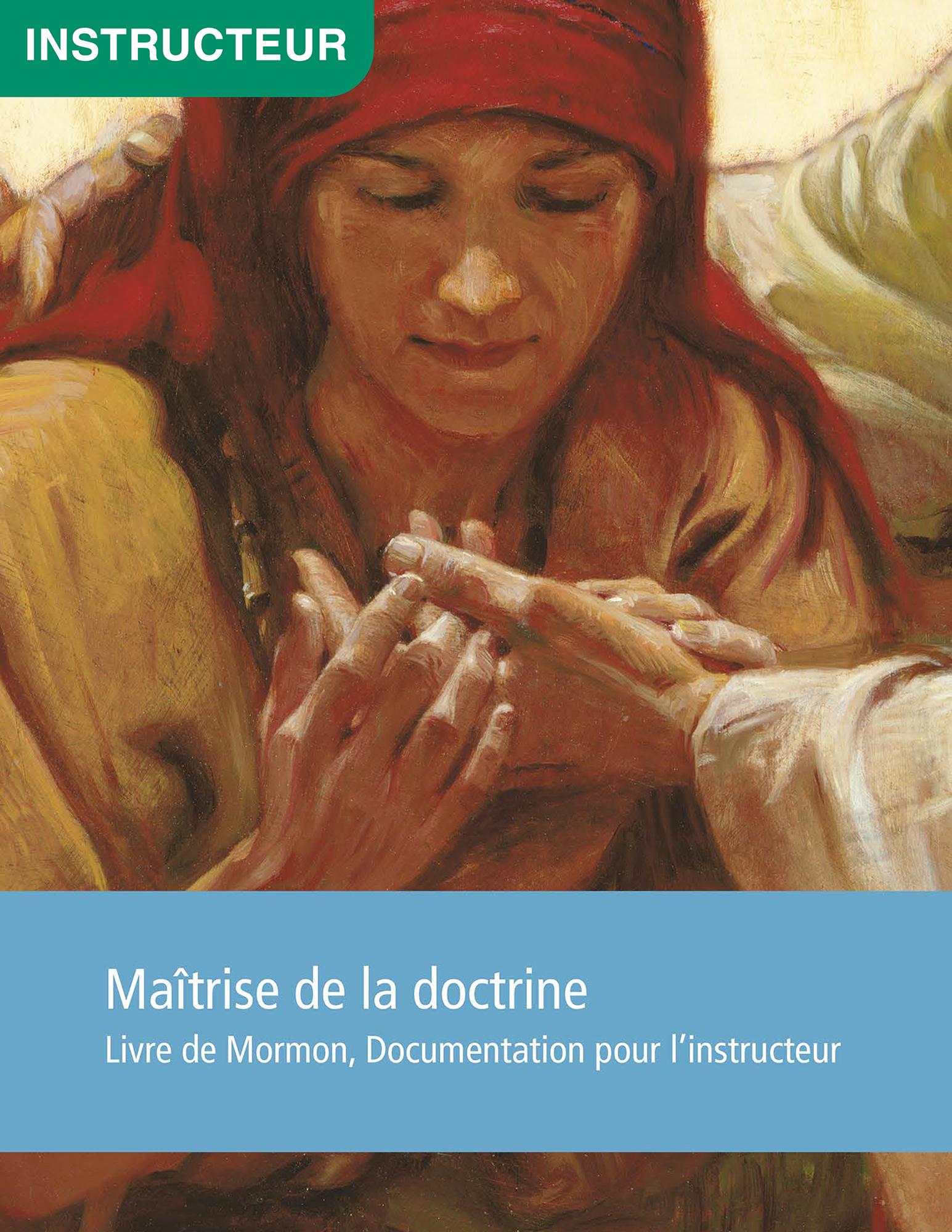 Maîtrise de la Doctrine, Livre de Mormon, Documentation pour l'instructeur
