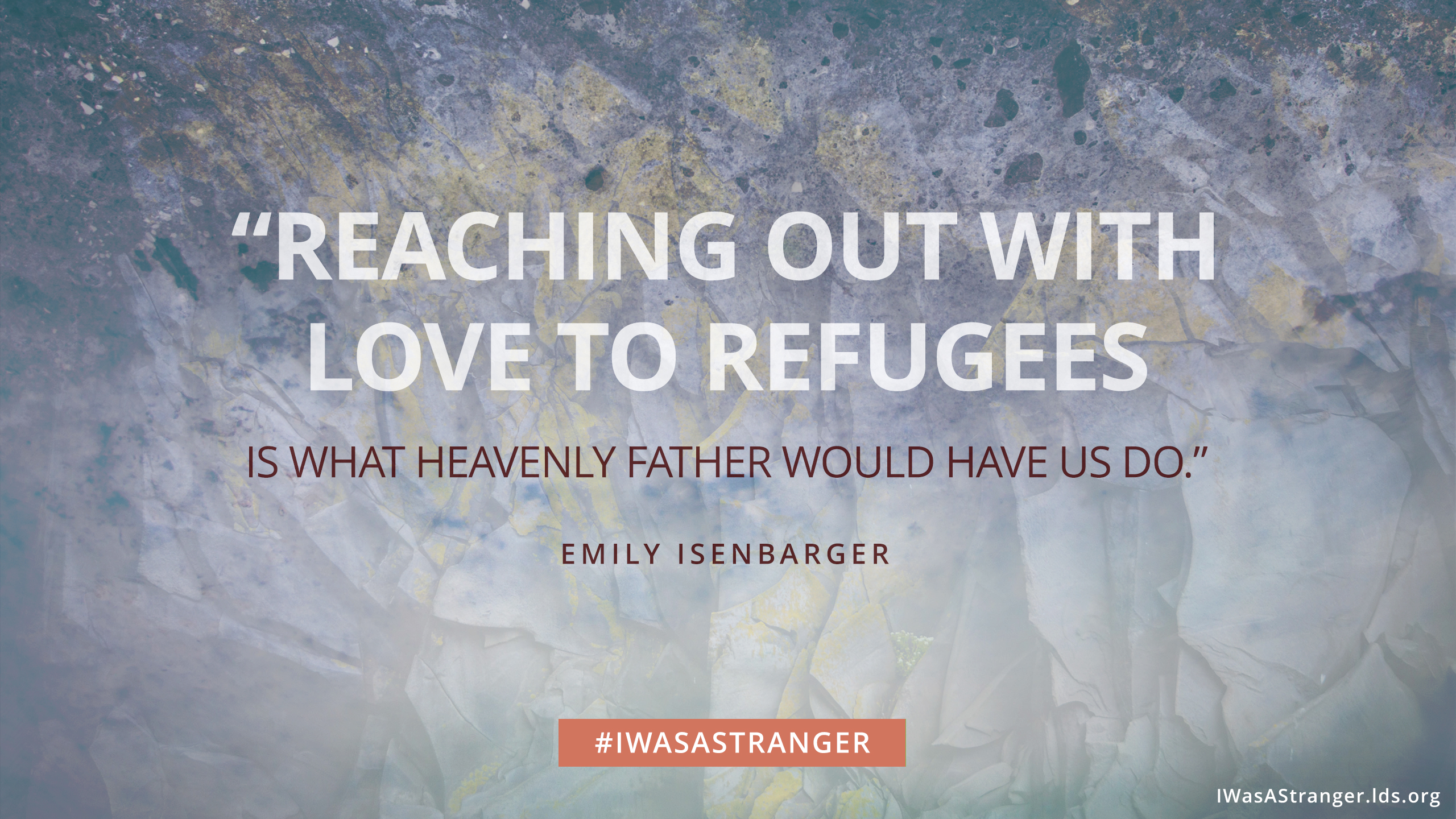 "A quote that reads, ""Reaching out with love to refugees is what Heavenly Father would have us do."""